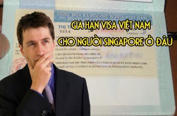 Thu-tuc-gia-han-Visa-cho-nguoi-Singapore