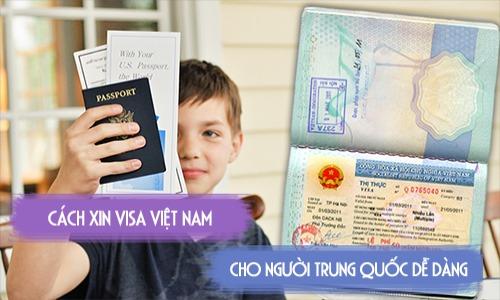 Thủ tục xin visa Việt Nam cho người Trung Quốc như thế nào?