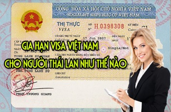 Gia hạn visa cho người Thái Lan như thế nào?